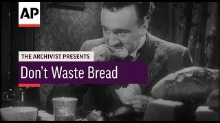 Don't Waste Bread! 1943 | The Archivist Presents | #126