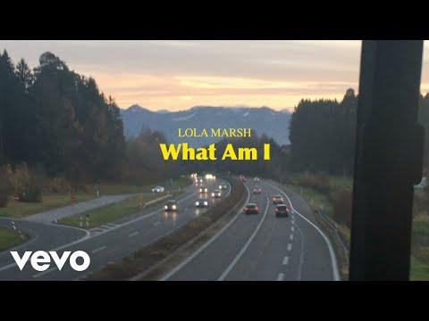 Lola Marsh - What Am I (Lyric Video)