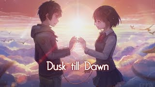 「Nightcore」→ Dusk Till Dawn (Switching Vocals)