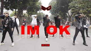 [KPOP IN PUBLIC CHALLENGE ] iKON (아이콘) - I'M OK (아임 오케이) Dance Cover By S.A.P From Vietnam
