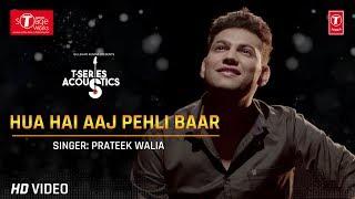 Hua Hai Aaj Pehli Baar (cover Song)  Prateek Walia