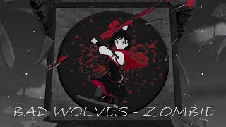 RWBY AMV   Bad Wolves   Zombie (by SilencedSonic)