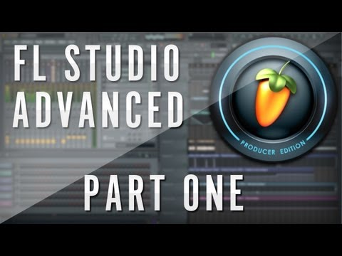 FL Studio Complete Advanced Tutorial Part 1 – Expanding on FL 1/3 [Face]