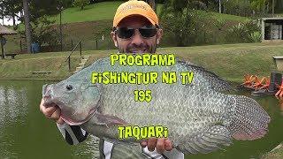 Programa Fishingtur na TV 195 - Centro de Pesca Taquari