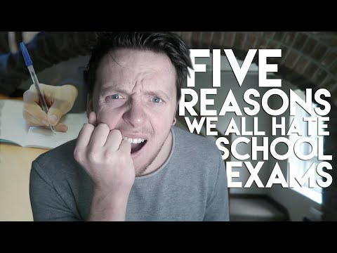5 REASONS WE ALL HATE EXAMS!