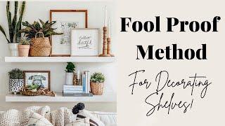 Fool Proof Method For Decorating Your Shelves   Home Decor Tips   Floating Shelf Decor