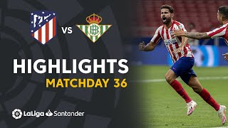 Highlights Atletico Madrid vs Real Betis (1-0)