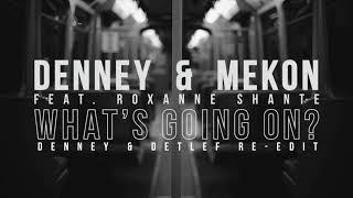 Denney vs Mekon - What's Going On? (Denney & Detlef Re-edit)