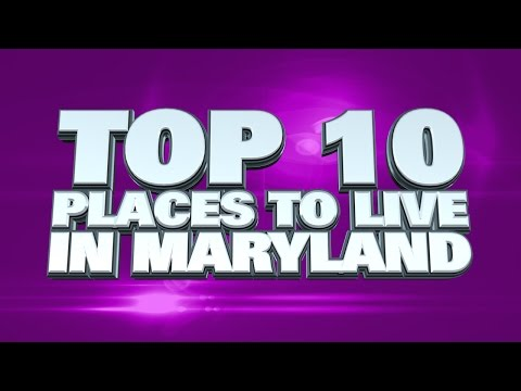 Video 10 best places to live in Maryland 2014