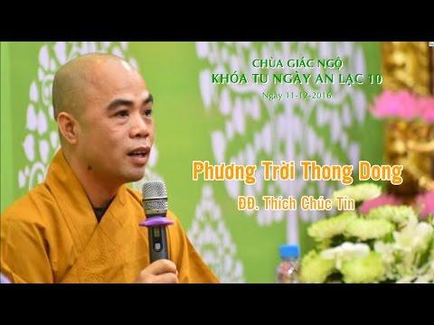Phương Trời Thong Dong 8: ĐĐ. TS. Thích Chúc Tín