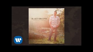 """Blake Shelton - """"I'll Name The Dogs"""" (Official Audio Video)"""