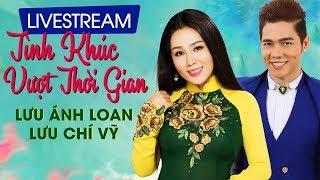 Live 24/7 : Liên Khúc Chọn Lọc Cực Hay Lưu Ánh Loan, Lưu Chí Vỹ