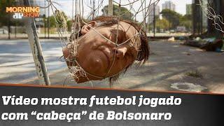 Cabeças de Bolsonaro, Trump e Putin viram bolas de futebol
