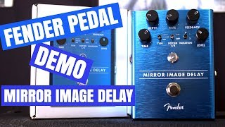 Fender Mirror Image Delay Demo - Three Delays In One - Pedal Demo