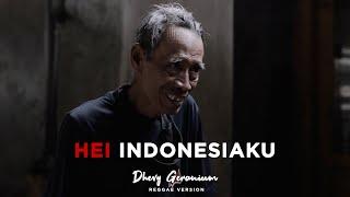 Download lagu Hei Indonesiaku Dhevy Geranium Reggae Mp3