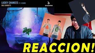 Bali Bandits feat. Kshmr - Lucky Chances (REACCIÓN)