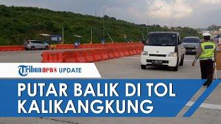 Jelang Larangan Mudik, Kendaraan Mulai Diminta Putarbalik di Tol Kalikangkung karena Tak Bawa Surat