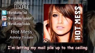 Hot Mess - Ashley Tisdale [@ashleytisdale] Lyric Video