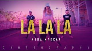 La La La - Neha Kakkar ft. Arjun Kanungo | Bilal Saeed | Desi Music Factory