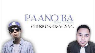 Curse One & Vlync - Paano Ba (Prod. by J Rain) (Lyric Video)