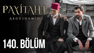 Payitaht Abdulhamid episode 140 with English subtitles Full HD