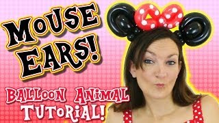 Make your own Mouse Ears - Easy Balloon Animal Tutorial with Holly the Twister Sister!