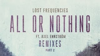 Lost Frequencies - All Or Nothing feat. Axel Ehnström (Todiefor Remix) [Cover Art]