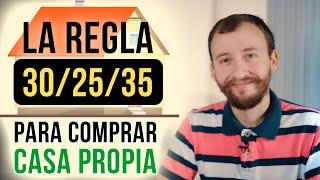 Video: La Regla 30/25/35 Para Comprar Casa