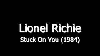 Lionel Richie - Stuck On You (with lyrics).flv