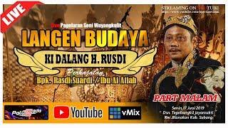 "LIVE SENI WAYANG KULIT LANGEN BUDAYA ""KI DALANG H. RUSDI""   PART MALAM   EDISI : 17 -06 - 2019"