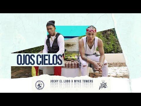 Jochy El Lobo  Myke Towers Ojos Cielos