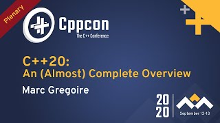 C++20: An (Almost) Complete Overview - Marc Gregoire - CppCon 2020