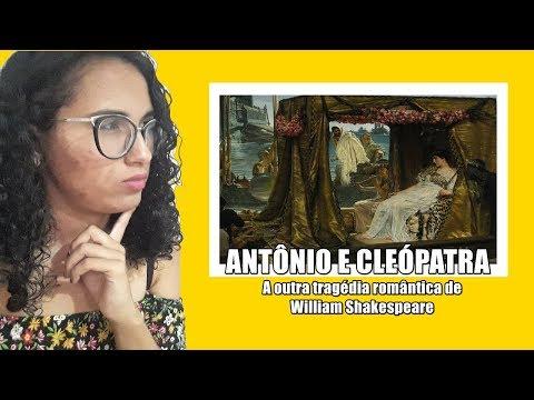 Antônio e Cleópatra   Uma análise acerca da peça histórica de William Shakespeare