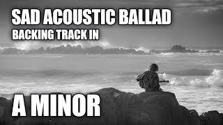 Sad Acoustic Ballad Backing Track In A Minor