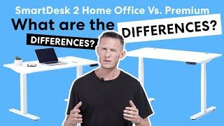 SmartDesk 2 Home Office Vs Premium - A Comparison | Autonomous Standing Desk