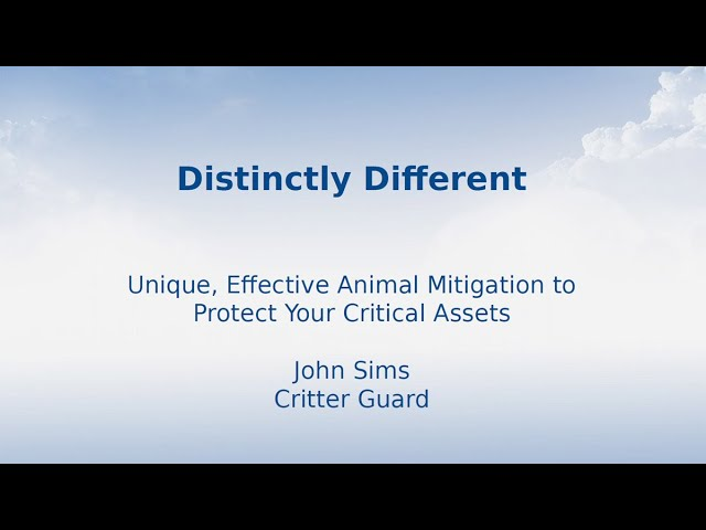 Critter Guard - Distinctly Different Animal Mitigation at Electricity Forum