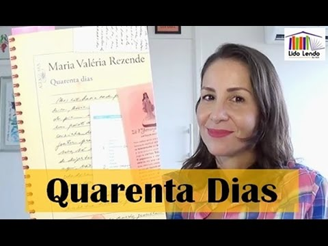 LidoLendo: Quarenta Dias - Maria Valéria Rezende
