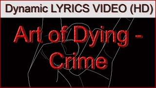 Art of Dying - Crime - Lyrics Video HD