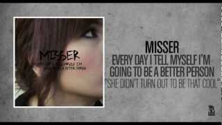 Misser - She Didn't Turn Out To Be That Cool