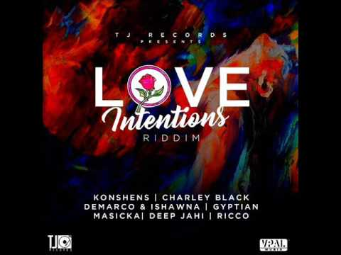 Love Intentions Riddim Mix Feat. Konshens DeepJhai Gyptian Demarco (Tj Records) (June 2017)