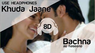 Khuda Jaane 8D Audio Song - Bachna Ae Haseeno | Ranbir Kapoor | Deepika Padukone | KK | Shilpa