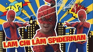 LAM CHI HÓA THÂN THÀNH SPIDER MAN (NGƯỜI NHỆN)  VÀ TAI NẠN BẤT NGỜ | ĐẸP TV