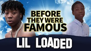 Lil Loaded | Before They Were Famous