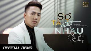 Sợ Ta Mất Nhau (Demo) - Châu Khải Phong