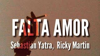 Sebastián Yatra, Ricky Martin - Falta Amor (LETRA)