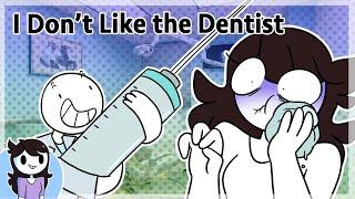 I Dont Like The Dentist