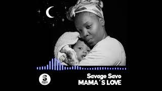 Savage Savo - Mama's Love