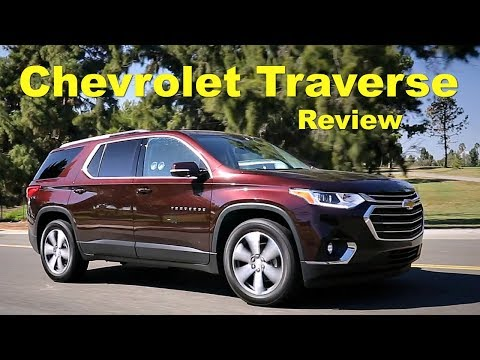 2018 Chevrolet Traverse - Review And Road Test