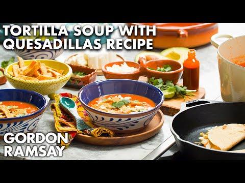 Gordon Ramsay's Tortilla Soup with Chicken Quesadillas Recipe