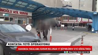 Konya'da FETÖ/PDY operasyonu! 17 gözaltı kararı